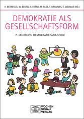 Demokratie als Gesellschaftsform 7. Jahrbuch Demokratiepädagogik