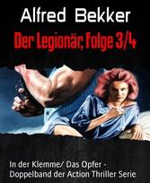 Der Legionär, Folge 3/4 In der Klemme/ Das Opfer - Doppelband der Action Thriller Serie