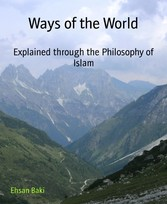 Ways of the World Explained through the Philosophy of Islam