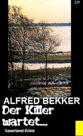 Alfred Bekker Sauerland-Krimi - Der Killer wartet... Cassiopeiapress Thriller
