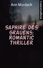 Saphire des Grauens: Romantic Thriller Cassiopeiapress Spannung
