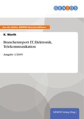 Branchenreport IT, Elektronik, Telekommunikation Ausgabe 1/2009