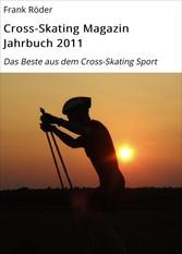 Cross-Skating Magazin Jahrbuch 2011 Das Beste aus dem Cross-Skating Sport