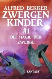 Die Magie der Zwerge: Zwergenkinder #1