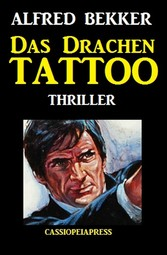 Alfred Bekker Thriller: Das Drachen-Tattoo