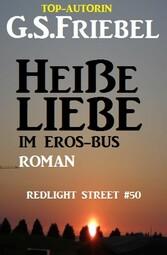 REDLIGHT STREET #50: Heiße Liebe im Eros-Bus