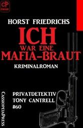 Privatdetektiv Tony Cantrell #60: Ich war eine Mafia-Braut