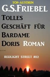 Redlight Street #112: Tolles Geschäft für Bardame Doris