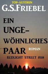 Redlight Street #118: Ein ungewöhnliches Paar