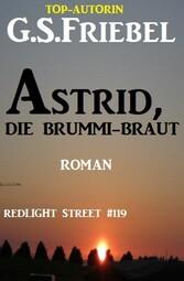 Redlight Street #119: Astrid, die Brummi-Braut