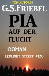 Redlight Street #120: Pia auf der Flucht