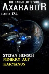 Mimikry auf Karmanus: Die Raumflotte von Axarabor - Band 174