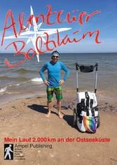 Abenteuer Baltikum (Text Edition) Mein Lauf 2000 km entlang der Ostseeküste