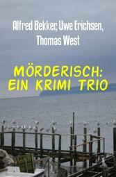 Mörderisch: Ein Krimi Trio Cassiopeiapress Thriller