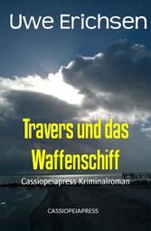 Travers und das Waffenschiff Cassiopeiapress Kriminalroman