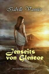 Jenseits von Glencoe Historischer Liebesroman
