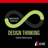 Design Thinking Innovation erfolgreich umsetzen
