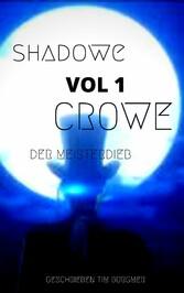 Shadow Crowe der Meisterdieb Krimi/Kurzgeschichten Vol.1
