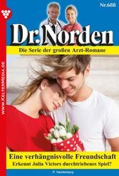 Dr. Norden 688 - Arztroman Eine verhängnisvolle Freundschaft