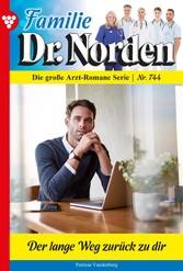 Familie Dr. Norden 744 - Arztroman Der lange Weg zurück zu dir