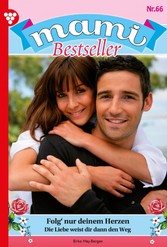 Mami Bestseller 66 - Familienroman Folg' nur deinem Herzen