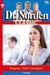 Dr. Norden Classic 72 - Arztroman Diagnose: Tiefe Traurigkeit