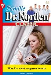 Familie Dr. Norden Classic 64 - Arztroman Was Eva nicht vergessen konnte