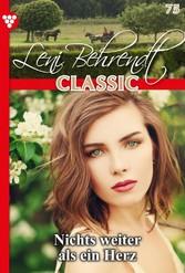 Leni Behrendt Classic 75 - Liebesroman Nichts weiter als ein Herz