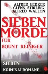 Sieben Morde für Bount Reiniger - Sieben Kriminalromane