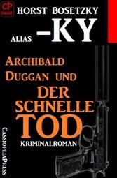 Archibald Duggan und der schnelle Tod Cassiopeiapress Kriminalroman