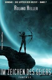 Im Zeichen des Geiers Gondar - Die Götter der Urzeit #7