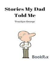 Stories My Dad Told Me