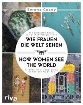 Wie Frauen die Welt sehen / How Women See the World Die schönsten Bilder von Drohnenfotografinnen / A collection of aerial art by women who fly drones