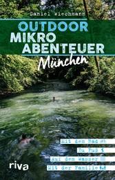 Outdoor-Mikroabenteuer München Mit dem Rad, zu Fuß, auf dem Wasser, mit der Familie