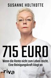 715 Euro Wenn die Rente nicht zum Leben reicht. Eine Reinigungskraft klagt an