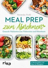 Meal Prep zum Abnehmen Gesunde Mahlzeiten zum Vorbereiten und Mitnehmen