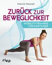 Zurück zur Beweglichkeit Mobility-Training für Einsteiger