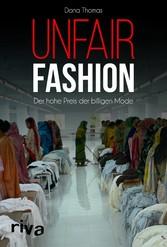 Unfair Fashion Der hohe Preis der billigen Mode