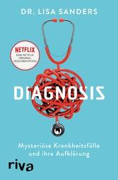 Diagnosis Mysteriöse Krankheitsfälle und ihre Aufklärung. Das Buch zur Netflix-Originalserie