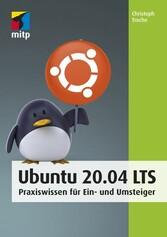 Ubuntu 20.04 LTS Praxiswissen für Ein- und Umsteiger