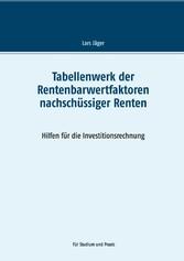 Tabellenwerk der Rentenbarwertfaktoren nachschüssiger Renten Hilfen für die Investitionsrechnung