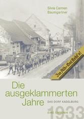 Die ausgeklammerten Jahre Das Dorf Kadelburg 1933-1945 Eine Chronik