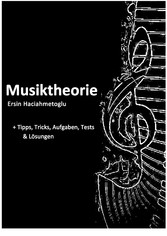 Musiktheorie +  Tipps, Tricks, Aufgaben, Tests + Lösungen