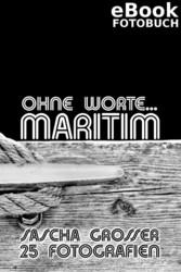 Ohne Worte... Maritim Ein Foto-Büchlein (eBook)