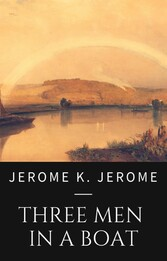 Jerome K. Jerome: The Men in a Boat