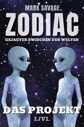 Zodiac - Gejagter zwischen den Welten I: Das Projekt I./VI.