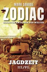 Zodiac-Gejagter zwischen den Welten III: Jagdzeit III./VI.