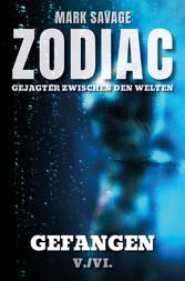 Zodiac - Gejagter zwischen den Welten V: Gefangen V./VI