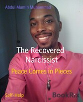 The Recovered  Narcissist Peace Comes in Pieces
