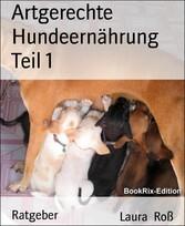 Artgerechte Hundeernährung und Haltung